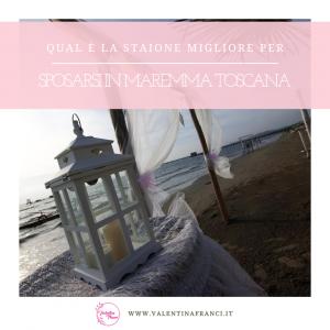 stagione migliore per sposarsi in Maremma Toscana